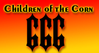 """Children of the Corn 666"""